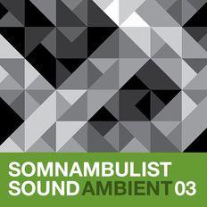 Somnambulist Sound 03 Ambient