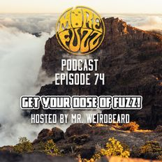 More Fuzz Podcast - Episode 74