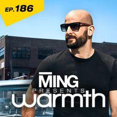 MING Presents Warmth Episode 186 no VO