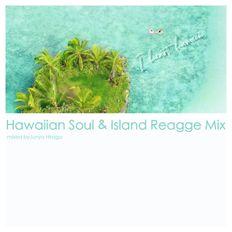 Hawaiian Soul & Island Reggae Mix # 2