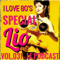 I Love 80's Vol. 031 Special Lio by JL MARCHAL on Galaxie Radio Belgium