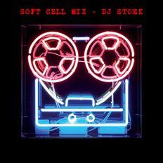 DJ STOEK - SOFT CELL MIX