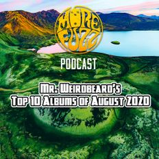 More Fuzz Podcast - Top 10 Albums Of August 2020
