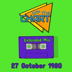 Off The Chart: 27 October 1980 (Extended Mix)
