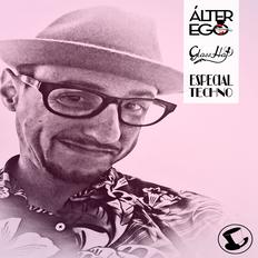 ÁLTER EGO (Radio Show) by GLASS HAT (ESPECIAL TECHNO)