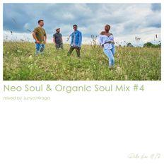 My Favorite Neo Soul & Organic Soul Mix #4