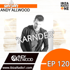 Sanctuary Show 120 with Guest Mix by Xarnder ~ Ibiza Radio 1 ~ 11/08/19