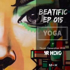 YOGA Beatific EP #15  Noise Generation With Mr HeRo