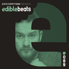 EB089 - edible bEats - Eats Everything live from Resistance - Mexico City, South America (Part 2)
