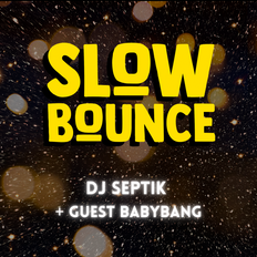 """SlowBounce """"Happy New Year"""" Special Mix with Dj Septik + Guest BabyBang 