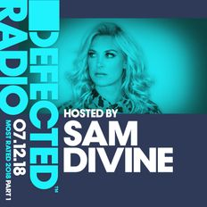 Defected Radio presents Most Rated 2018 (Part 1) - 07.12.18