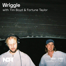 Wriggle w/ Tim Boyd & Fortune Taylor - 21st of January