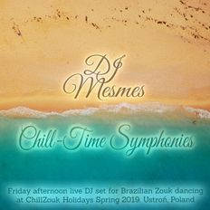 Chill-Time Symphonies - Soft Zoukable Tunes Live @ ChillZouk Holidays in Poland