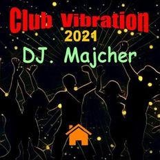 DJ. Majcher - Club  Vibration 2021