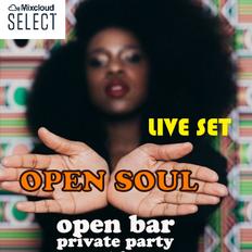 Open Soul Private Party (Live Set part. 1)