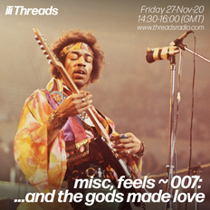 misc, feels ~ 007 ...and the gods made love - 27-Nov-20