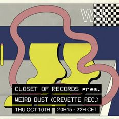 Closet of Records pres. Weird Dust (Crevette Records) at Bosbar | 10-10-19