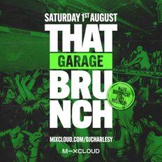 That GARAGE Brunch - Sat 1st Aug 2020