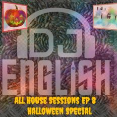 All House Sessions Ep 8 Halloween Special