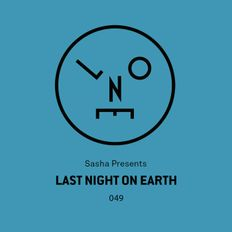Sasha presents Last Night On Earth | Show 049 (May 2019)