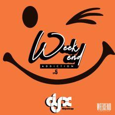 DJ-X Weekend Addiction Ep.5