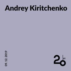 Andrey Kiritchenko @ 20ft Radio - 09/12/2019