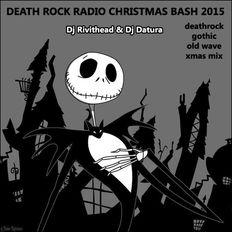 THE DEATH ROCK RADIO CHRISTMAS BASH 2015