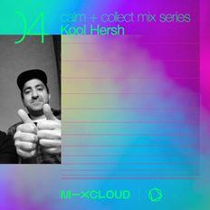 Calm + Collect Mix Series 04- Kool Hersh