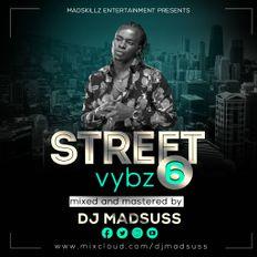 Streetvybz Vol 6[ Main Mix Plus Intro] - DJ MADSUSS