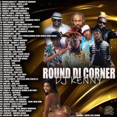 DJ KENNY ROUND DI CORNER DANCEHALL MIX AUG 2019