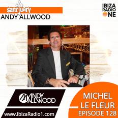 Sanctuary Show 128 with Guest Mix by Michel Le Fleur ~ Ibiza Radio 1 ~ 03/11/19