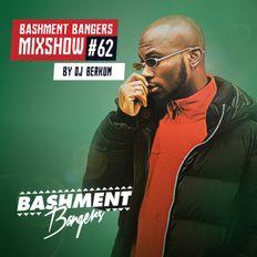 BASHMENTBANGERS MIXSHOW #62 BY DJ BERKUM