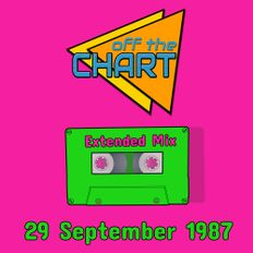 Off The Chart: 29 September 1987 (Extended Mix)
