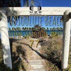 AbSoulute Beach Vol. 77 - slow smooth deep