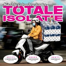 Gebroeders Scooter - Totale Isolatie