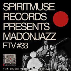 Spiritmuse Records presents MADONAZZ FTV #33