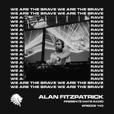 We Are The Brave Radio 143 (Guest Mix from Gary Beck)