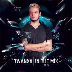 Twanxx | In The Mix EP. 054