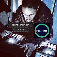 MR. MINT - RE-BIRTH OF HIP-HOP VOL.50