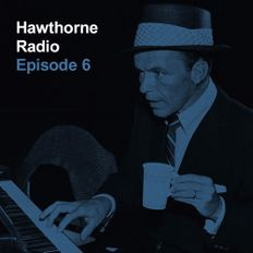 Hawthorne Radio Episode 6 (12/16/2015)