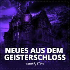 NEWS FROM THE CASTLE OF GHOSTS - NEUES AUS DEM GEISTERSCHLOSS