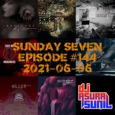 DJ AsuraSunil's Sunday Seven Mixshow #144 - 20210606