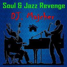 DJ. Majcher - Soul & Jazz Revenge 2021