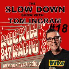 Slow Down Show with Tom Ingram #18