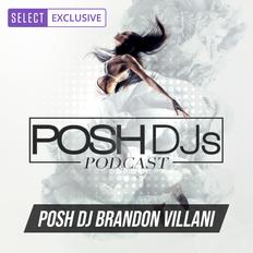 POSH DJ Brandon Villani 7.27.21 // 1st Song - My Life Be Like - Grits