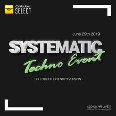 Selectified - Systematic Live Techno Event - June 29th 2019 [EXTENDED VERSION]