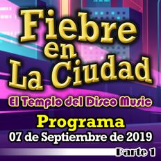 FIEBRE EN LA CIUDAD (07 DE SEPTIEMBRE 2019) - BLOQUE 1