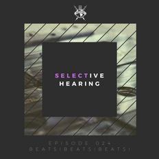 Selective Hearing Episode 024 - Beats!Beats!Beats!