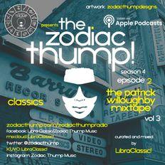 The Zodiac Thump - Season 4, Episode 2 (The Patrick Willoughby Mixtape Vol. 3)