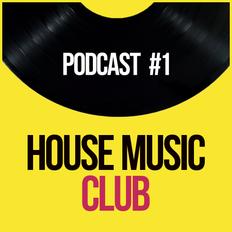 House Music Club - Tech House Mix - Podcast 1